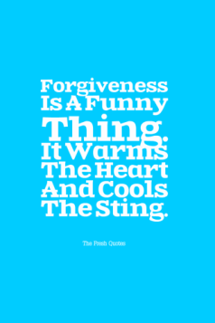 Forgiveness-Is-A-Funny-Thing.-It-Warms-The-Heart-And-Cools-The-Sting.-»-William-Arthur-Ward1-333x500